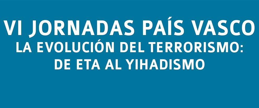 VI Jornadas de la AVT en el País Vasco 'La evolución del terrorismo: de ETA al yihadismo'