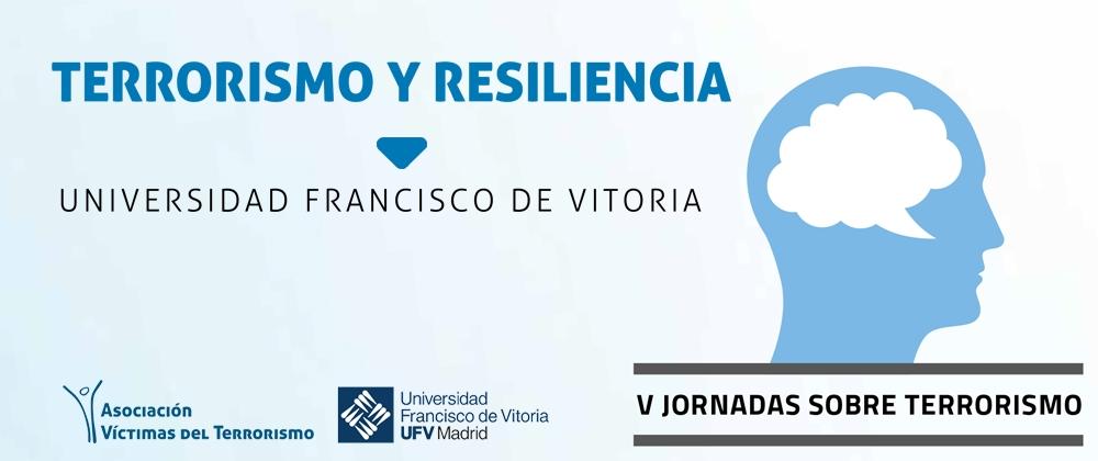 """La AVT celebra las Jornadas """"Terrorismo y resiliencia"""" en la UFV el 9 de octubre"""