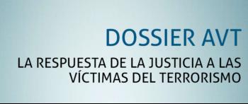 DOSIER AVT: La respuesta de la justicia a las victimas del terrorismo